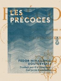 Fedor Mihailovic Dostoevskij et Ilʹâ Danilovic Galʹperin-Kaminskij - Les Précoces.