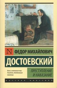 Fédor Mikhaïlovitch Dostoïevski - Crime et châtiments.