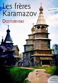 Fédor Mikhaïlovitch Dostoïevski - Les frères Karamazov.