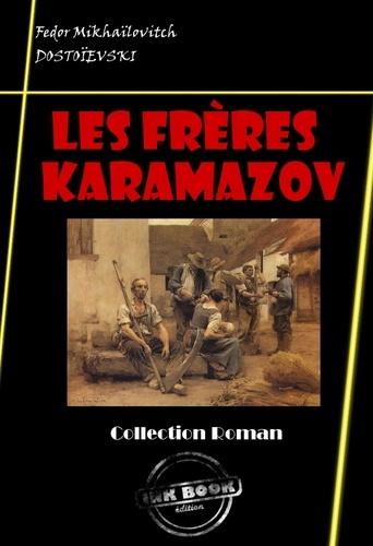 Fédor Mikhaïlovitch Dostoïevski et Henri Mongault - Les Frères Karamazov - édition intégrale.
