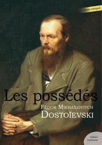 Fédor Mikhaïlovitch Dostoïevski - Les Possédés.