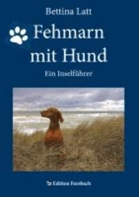Fehmarn mit Hund - Ein Inselführer.