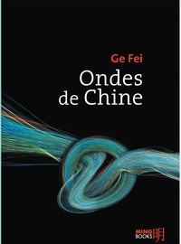 Fei Ge - Ondes de Chine.