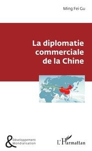 Fei Gu Ming - La diplomatie commerciale de la Chine.