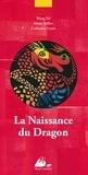 Fei Wang et Marie Sellier - La naissance du Dragon - Edition bilingue français-chinois.