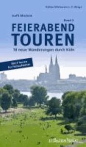 Feierabend Touren, Band 2 - 16 neue Wanderungen durch Köln.