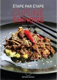 Feifei Xiang - Cuisine chinoise étape par étape.