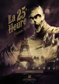 Feldrik Rivat - La 25e Heure - épisode 1 - La 25e Heure, T1.1.