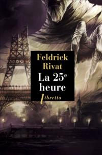 Feldrik Rivat - La 25e heure  : Première enquête.