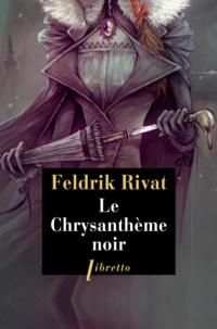 Feldrik Rivat - La 25e heure Tome 2 : Le chrysanthème noir.