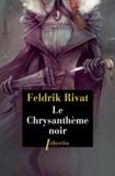 Feldrik Rivat - La 25e heure - Episode 2, Le chrysanthème noir.