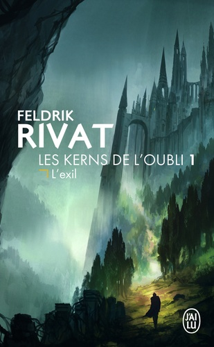 Feldrik Rivat - Les Kerns de l'oubli Tome 1 : L'exil.