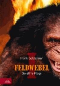Feldwebel - Die elfte Plage.