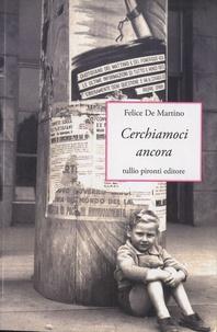 Felice De Martino - Cerchiamoci Ancora.