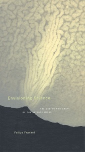 Envisioning Science. The Design and Craft of the Science Image - Felice Frankel   Showmesound.org