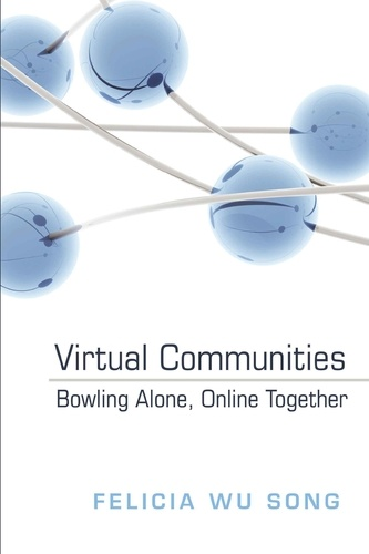 Felicia wu Song - Virtual Communities - Bowling Alone, Online Together.