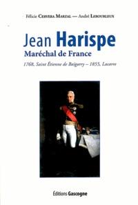 Félicie Cervera Marzal et André Lebourleux - Jean Harispe Maréchal de France - 1768, Saint Etienne de Baïgorry - 1855, Lacarre.