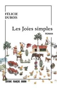 Félicie Dubois - Les joies simples.