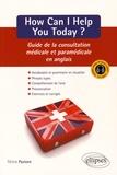 Félicie Pastore - How Can I Help You Today ? - Guide de la consultation médicale et paramédicale en anglais.