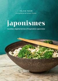 Félicie Toczé - Japonismes - Recettes végétariennes d'inspiration japonaise.