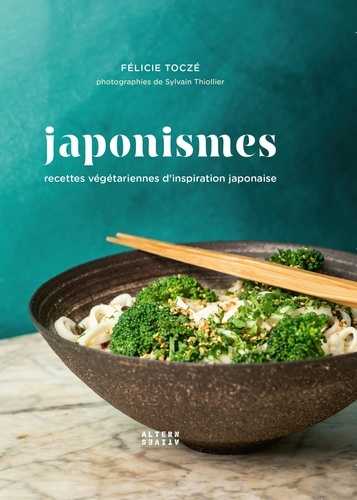 Japonismes. Recettes végétariennes d'inspiration japonaise