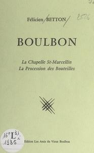 Félicien Betton et O. Lombard - Boulbon - La chapelle St-Marcellin, la procession des Bouteilles.