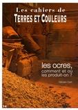 Félicien Carli - Les ocres, comment et où les produit-on ?.