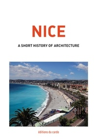Félicien Carli - Nice, a short history of architecture.