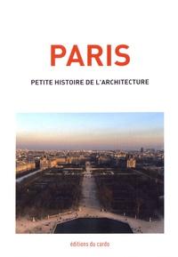 Félicien Carli - Paris, petite histoire de l'architecture.