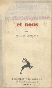 Félicien Challaye et Paul-Louis Couchoud - Le christianisme et nous.