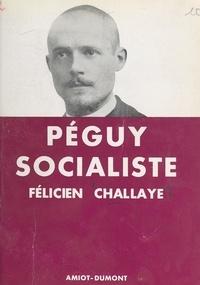 Félicien Challaye - Péguy socialiste.