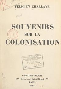 Félicien Challaye et  Alain - Souvenirs sur la colonisation.
