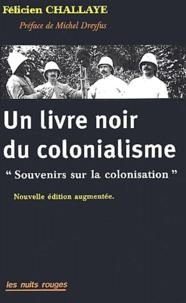 Félicien Challaye - Un livre noir du colonialisme - Souvenirs sur la colonisation.
