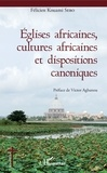 Félicien Kouami Sebo - Eglises africaines, cultures africaines et dispositions canoniques.