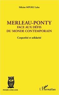 Félicien Laku Mpuku - Merleau-Ponty - Face aux défis du monde contemporain-Corporéité et solidarité.