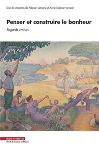 Félicien Lemaire et Anne-Sophie Hocquet - Penser et construire le bonheur : regards croisés.