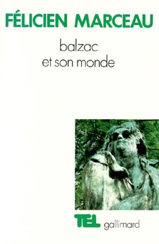 Félicien Marceau - Balzac et son monde.