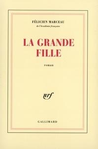 Félicien Marceau - La grande fille.