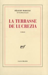 Félicien Marceau - La terrasse de Lucrezia.