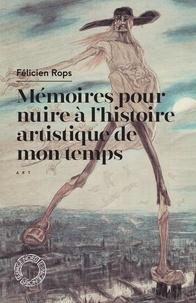 Téléchargement d'ebooks électroniques Mémoires pour nuire à l'histoire artistique de mon temps & autres feuilles volantes (French Edition)
