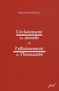 Félicien Rousseau - L'éclatement du monde et l'affaissement de l'humanité.