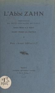 Félicien Ségault - L'abbé Zahn - Professeur au Petit Séminaire de Nancy, aumônier militaire au 5e Hussards, mort pour la patrie.