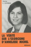 Felicitas D. Goodman - La vérité sur l'exorcisme d'Anneliese Michel - Le sacrifice d'une jeune Bavaroise.