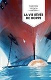Felicitas Hoppe - La vie rêvée de Hoppe.