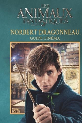 Felicity Baker et  Agence Juliette Blanchot - Les animaux fantastiques, Norbert Dragonneau - Guide cinéma.