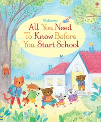 Felicity Brooks - All you need to know before you start school.
