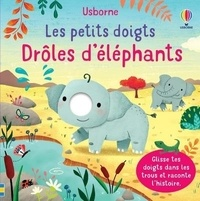 Felicity Brooks et Elsa Martins - Drôles d'éléphants.