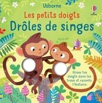 Felicity Brooks et Ela Smietanka - Drôles de singes.