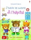 Felicity Brooks et Ag Jatkowska - J'habille les oursons à l'hôpital.
