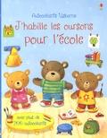 Felicity Brooks et Agnieszka Jatkowska - J'habille les oursons pour l'école.